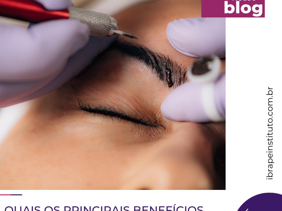 Benefícios da Micropigmentação - Ibrape Instituto